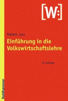 Einführung in die Volkswirtschaftslehre - Siebert, Horst; Lorz, Oliver