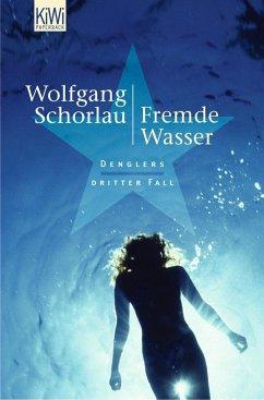 Fremde Wasser / Georg Dengler Bd.3 - Schorlau, Wolfgang