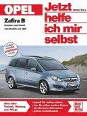 Opel Zafira Benziner und Diesel alle Modelle seit 2005 / Jetzt helfe ich mir selbst Bd.253