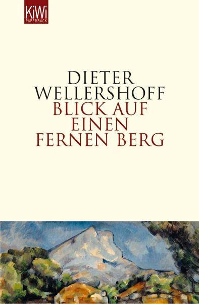 Blick auf einen fernen Berg - Wellershoff, Dieter