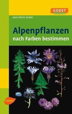 alpenpflanzen nach farben bestimmen von jean denis godet buch b. Black Bedroom Furniture Sets. Home Design Ideas
