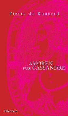 Amoren für Cassandre - Ronsard, Pierre de