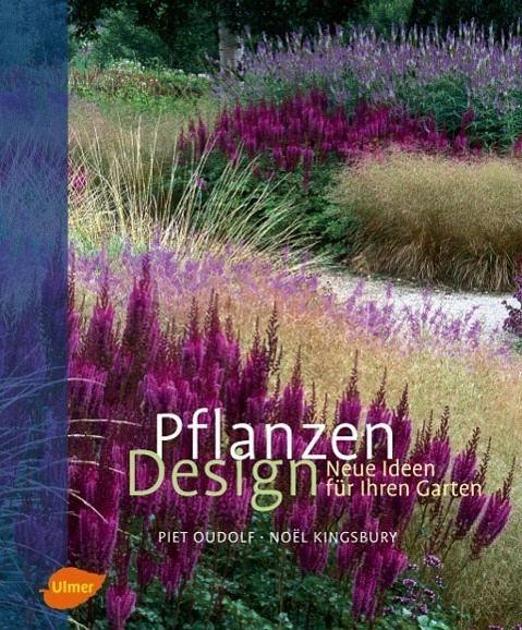 Pflanzen design von piet oudolf noel kingsbury buch for Piet oudolf pflanzen