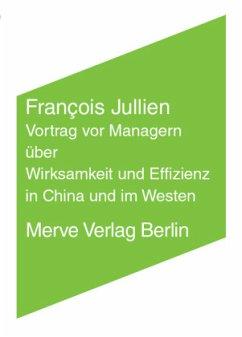 Vortrag vor Managern über Wirksamkeit und Effizienz in China und im Westen - Jullien, François