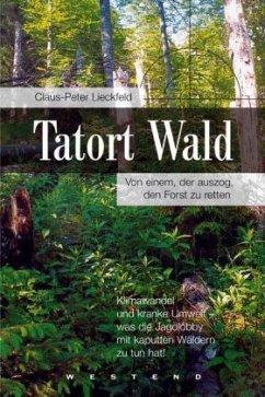 Tatort Wald - Lieckfeld, Claus-Peter