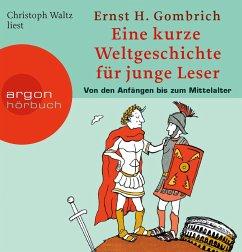 Eine kurze Weltgeschichte für junge Leser, Von den Anfängen bis zum Mittelalter, 5 Audio-CDs - Gombrich, Ernst H.