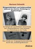 Kriegswirklichkeit und Soldatenalltag während des Zweiten Weltkriegs in Nordnorwegen - im Spiegel der persönlichen Erinnerung des