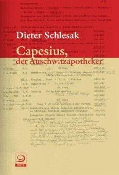 Capesius, der Auschwitzapotheker - Schlesak, Dieter