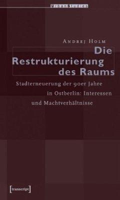 Die Restrukturierung des Raumes - Holm, Andrej