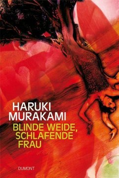 Blinde Weide, schlafende Frau - Murakami, Haruki