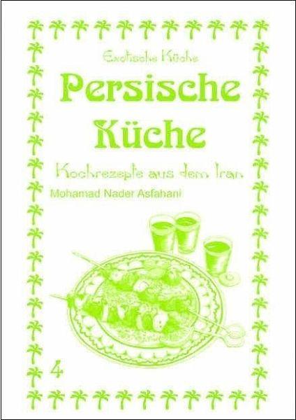Die Persische Küche Neda Afrashi | Persische Kuche Von Mohamad N Asfahani Buch Bucher De