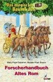 Das magische Baumhaus. Forscherhandbuch Altes Rom