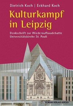 Kulturkampf in Leipzig - Koch, Dietrich; Koch, Eckhard