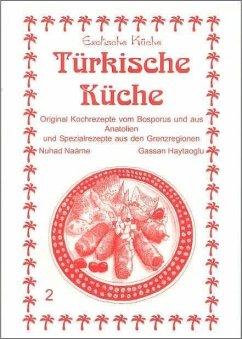 Türkische Küche - Naame, Nuhad; Hayatoglu, Gassan