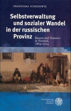 Selbstverwaltung und sozialer Wandel in der russischen Provinz - Schedewie, Franziska