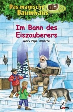 Im Bann des Eiszauberers / Das magische Baumhaus Bd.30 - Osborne, Mary Pope