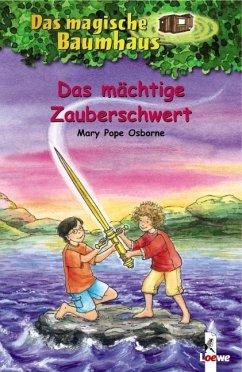 Das mächtige Zauberschwert / Das magische Baumhaus Bd.29 - Osborne, Mary Pope