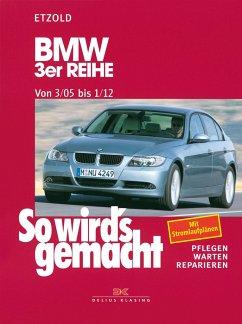So wird's gemacht. BMW 3er Reihe ab 3/05 - Etzold, Rüdiger