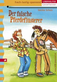 Der falsche Pferdeflüsterer - Schulz, Gesine