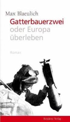 Gatterbauerzwei oder Europa überleben - Blaeulich, Max