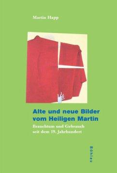 Alte und neue Bilder vom Heiligen Martin - Happ, Martin