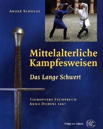 Das Lange Schwert / Mittelalterliche Kampfesweisen - Fortner, Sandra / Schulze, André