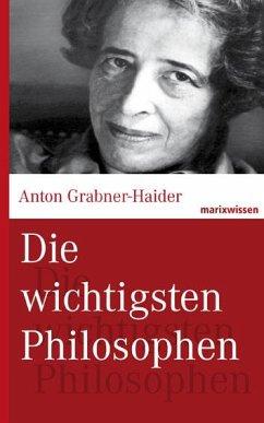 Die wichtigsten Philosophen - Grabner-Haider, Anton