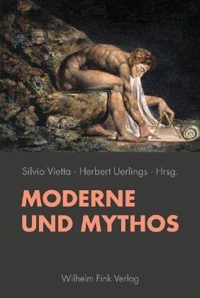 Moderne und Mythos - Vietta, Silvio / Uerlings, Herbert (Hgg.)
