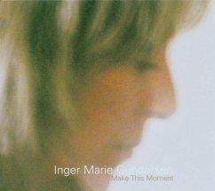 Make This Moment - Gundersen,Inger Marie