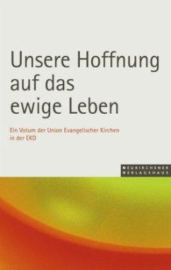 Unsere Hoffnung auf das ewige Leben - Union der Evangelischen / Kirchen in Deutschland
