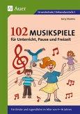 102 Musikspiele für Unterricht, Pause und Freizeit