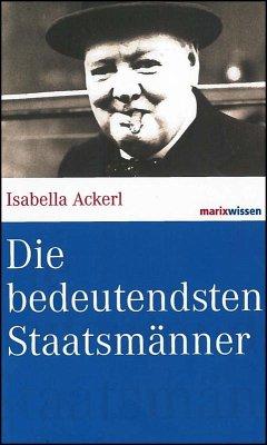 Die bedeutendsten Staatsmänner - Ackerl, Isabella