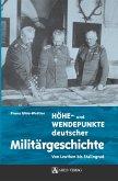 Höhe- und Wendepunkte deutscher Militärgeschichte