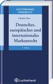 Deutsches, europäisches und internationales Markenrecht