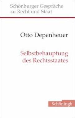 Selbstbehauptung des Rechtsstaates - Depenheuer, Otto