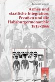 Armee und staatliche Integration: Preußen und die Habsburgmonarchie 1815-1866
