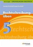 Grundlg. Deutsch. Rechtschr. üben 5. Schuljahr