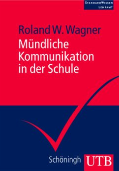 Mündliche Kommunikation in der Schule - Wagner, Roland W.