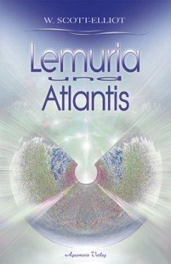 Lemuria und Atlantis - Scott-Elliot, W.