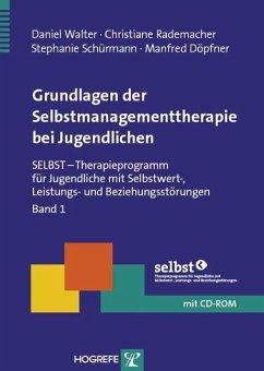 Grundlagen der Selbstmanagementtherapie bei Jugendlichen - Walter, Daniel; Rademacher, Christiane; Schürmann, Stephanie; Döpfner, Manfred