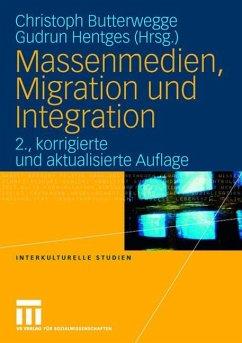 Massenmedien, Migration und Integration - Butterwegge, Christoph / Hentges, Gudrun (Hgg.)
