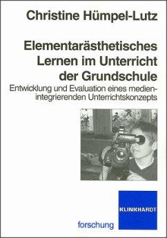 Elementarästhetisches Lernen im Unterricht der Grundschule