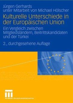 Kulturelle Unterschiede in der Europäischen Union - Gerhards, Jürgen