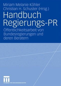Handbuch Regierungs-PR - Köhler, Miriam Melanie / Schuster, Christian H. (Hgg.)