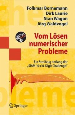 Vom Lösen numerischer Probleme - Bornemann, Folkmar; Laurie, Dirk; Wagon, Stan; Waldvogel, Jörg