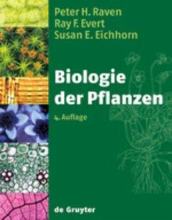 Biologie der Pflanzen - Raven, Peter H.; Evert, Ray F.; Eichhorn, Susan E.