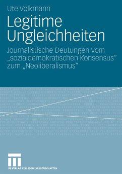 Legitime Ungleichheiten - Volkmann, Ute