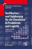 Verifikation und Validierung für die Simulation in Produktion und Logistik