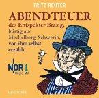 Abendteuer des Entspekter Bräsig, bürtig aus Meckelborg-Schwerin, von ihm selbst erzählt, 1 Audio-CD