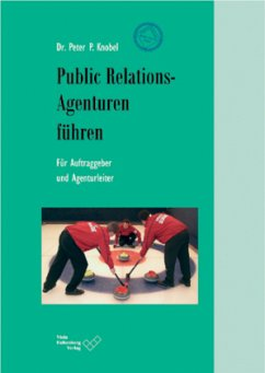 Public Relations-Agenturen führen